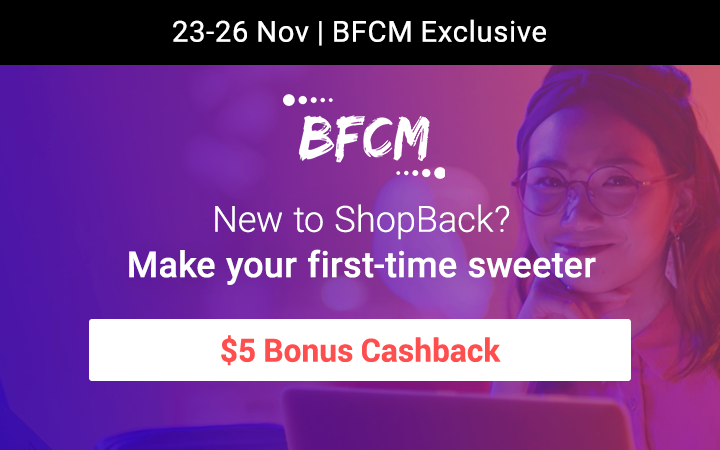 BFCM New to ShopBack?