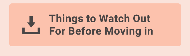 things to watch out for before moving in
