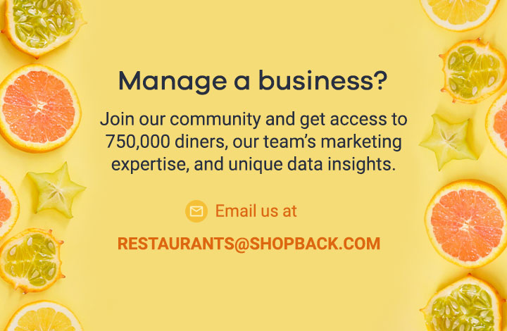 ShopBack Go - Email us at RESTAURANTS@SHOPBACK.COM