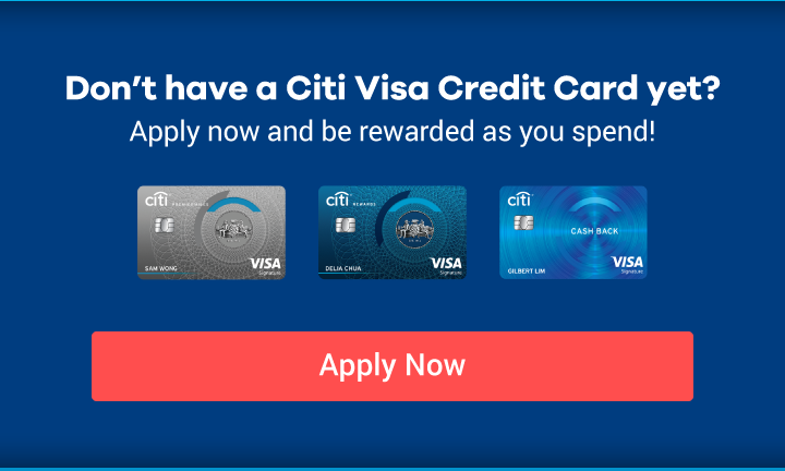 Don't have a Citi Visa Credit Card yet?