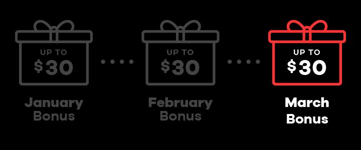 February Bonus Up to $30