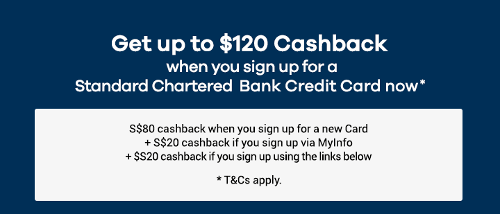 Get Up to $120 Cashback when you sign up for a Standard Chartered Bank Credit Card